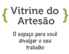 Vitrine do Artesão – Edição de Agosto