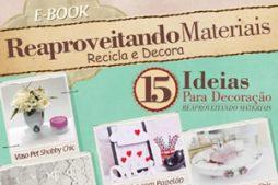 Reaproveitando materiais – 15 ideias para decoração