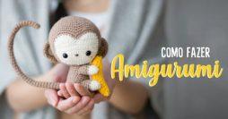 Como Fazer Amigurumi – Aprenda essa Arte que é um Sucesso